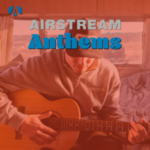 Airstream Anthems spring 2020 spotify